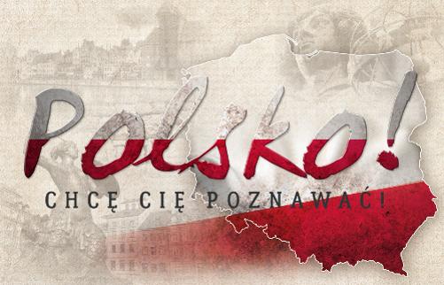 Polsko! Chcę Cię poznawać!